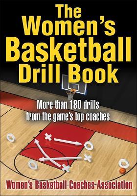 Women's Basketball Drill Book By Women's Basketball Coaches Association/ Jaynes, Betty (CON)/ Bass, Beth (CON)