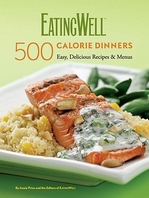Eating Well 500 Calorie Dinners By Price, Jessie/ Micco, Nicci/ Eatingwell Test Kitchen