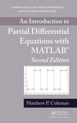 An Introduction to Partial Differential Equations With Matlab By Coleman, Matthew P.